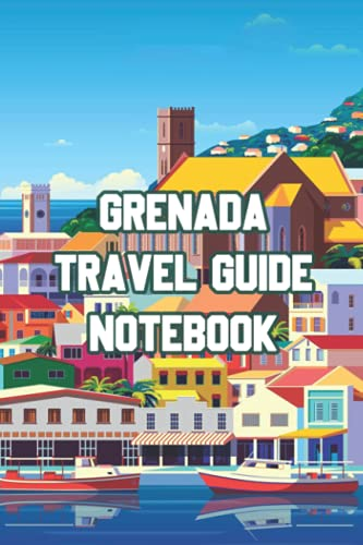 Grenada Travel Guide Notebook: Notebook|Journal| Diary/ Lined - Size 6x9 Inches 100 Pages