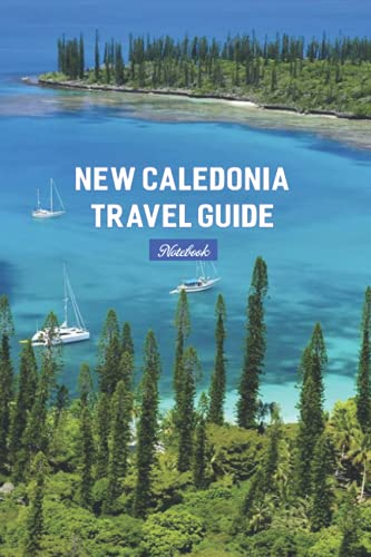 New Caledonia Travel Guide Notebook: Notebook Journal  Diary/ Lined - Size 6x9 Inches 100 Pages