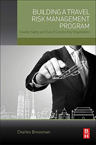 Building a Travel Risk Management Program: Traveler Safety and Duty of Care for Any Organization