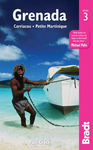Grenada: Carriacou & Petite Martinique (Bradt Travel Guide)