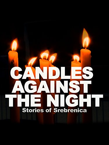 Candles Against the Night: Stories of Srebrenica