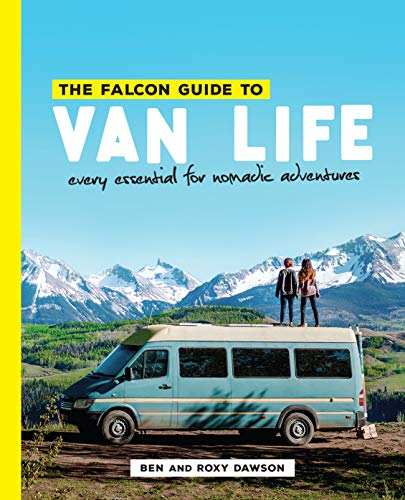 The Falcon Guide to Van Life: Every Essential for Nomadic Adventures