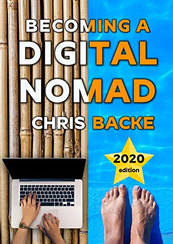 Becoming a Digital Nomad - 2020 edition: Your Step By Step Guide To The Digital Nomad Lifestyle