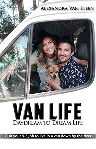 Van Life Book Daydream to Dream Life: Quit your 9-5 job to live in a van down by the river