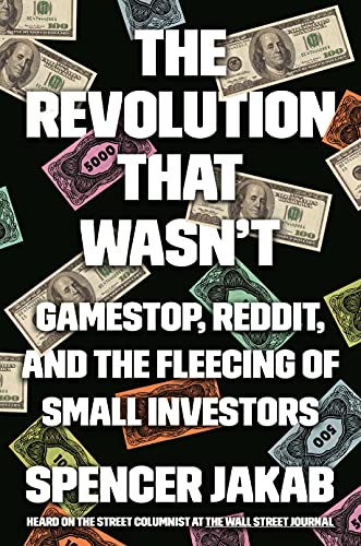 The Revolution That Wasn't: GameStop, Reddit, and the Fleecing of Small Investors
