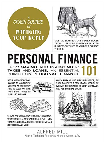 Personal Finance 101: From Saving and Investing to Taxes and Loans, an Essential Primer on Personal Finance (Adams 101)