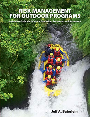 Risk Management for Outdoor Programs: A Guide to Safety in Outdoor Education, Recreation and Adventure