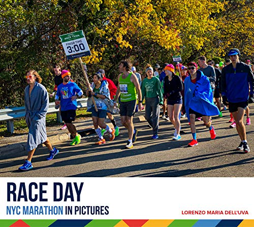 Race Day: NYC Marathon in Pictures (Running: New York City Marathon Guide Book)